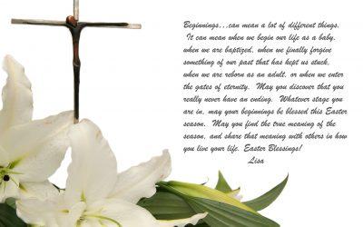 Easter Blessings and Beginnings…