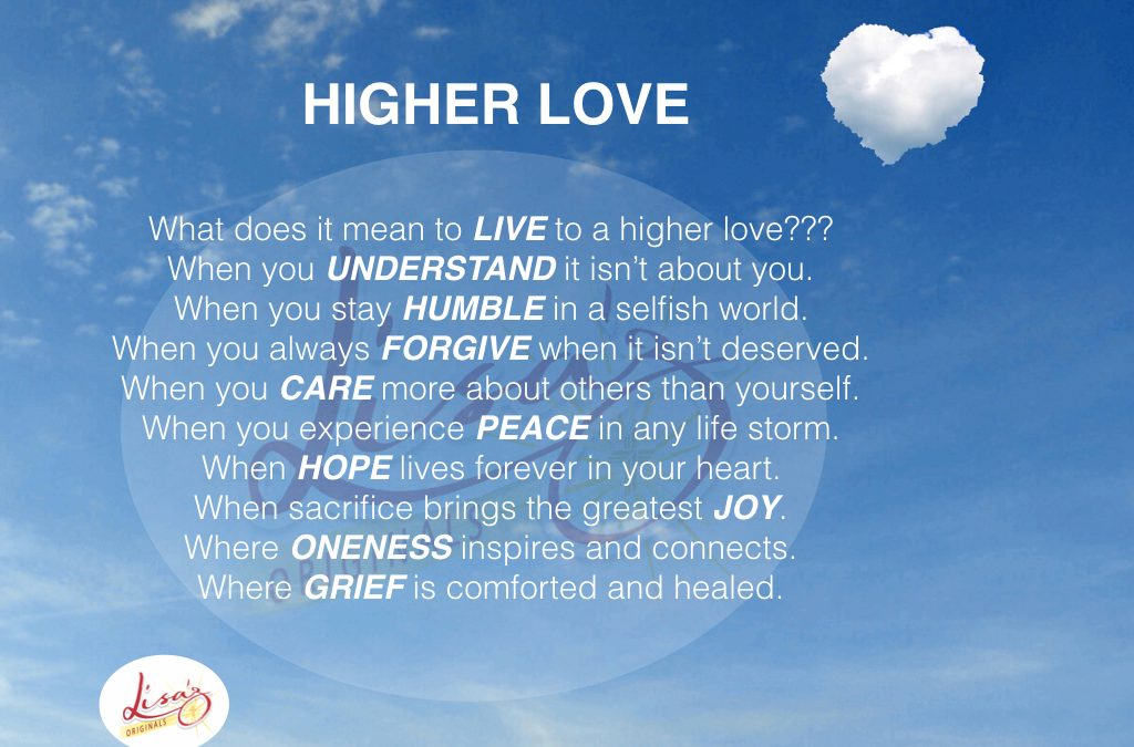 HIGHER love…